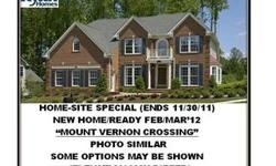HOME-SITE SPECIAL,ENDS 12/18/11.(LOT-5)READY APR/MAY '12. PRIVATED WOODED CUL-DE-SAC HOME-SITE. BRICK FRONT.GRANITE C-TOPS.FINISHED WALK-OUT BASEMENT W/MEDIA RM & FULL BATH. MT VERNON CROSSING OFFERS ELEGANT HOMES ON SPACIOUS & PRIVATE CUL-DE-SAC
