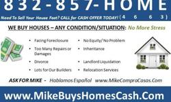 """www.MikeBuysHomesCash.Com 832-758-8811 Same Day CASH Offer INVESTORS WELCOME""""Sell Your Houston House Fast for Cash Today""""~832-758-8811~Call or Text Address...Other house-buying websites are selling your contact info for a QUICK BUCK. But when you deal"""